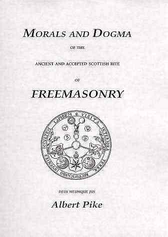 Morals and Dogma of the Ancient and Accepted Scottish Rite of Freemasonry, by Albert Pike